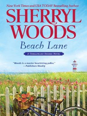 Beach Lane by Sherryl Woods.                                              WAIT LIST eBook.