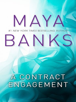A Contract Engagement by Maya Banks. AVAILABLE eBook.
