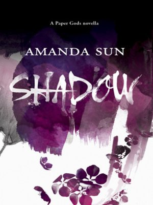 Shadow by Amanda Sun. AVAILABLE eBook.