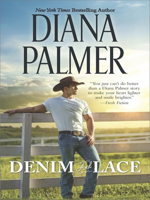 Denim and Lace by Diana Palmer.                                              WAIT LIST eBook.