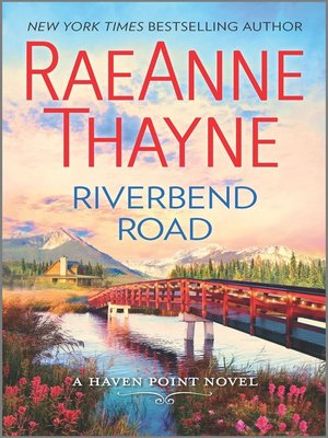 Riverbend Road by RaeAnne Thayne.                                              AVAILABLE eBook.
