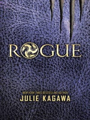 Rogue by Julie Kagawa.                                              AVAILABLE eBook.