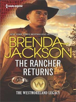The Rancher Returns by Brenda Jackson.                                              COMING SOON eBook.