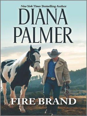 Fire Brand by Diana Palmer.                                              WAIT LIST eBook.