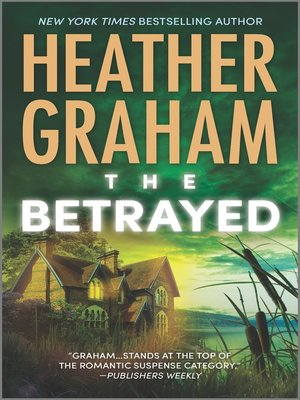 The Betrayed by Heather Graham. AVAILABLE eBook.