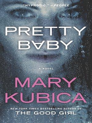 Pretty Baby by Mary Kubica. WAIT LIST eBook.