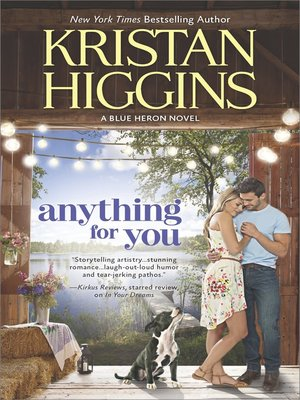 Anything for You by Kristan Higgins. AVAILABLE eBook.