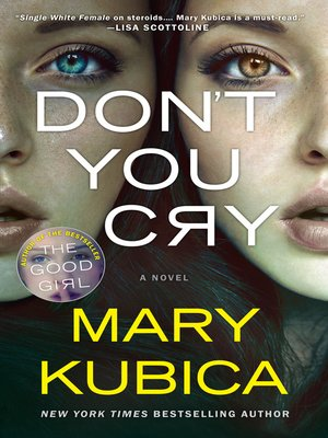 Don't You Cry by Mary Kubica. WAIT LIST eBook.