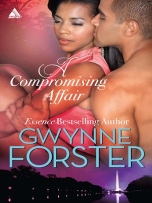 A Compromising Affair by Gwynne Forster. AVAILABLE eBook.