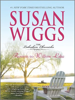 Return to Willow Lake: Lakeshore Chronicles Book 9 by SUSAN WIGGS. WAIT LIST eBook.