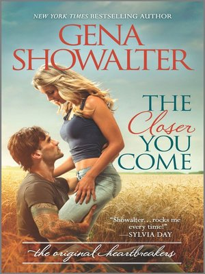 The Closer You Come by Gena Showalter. AVAILABLE eBook.