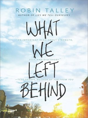 What We Left Behind by Robin Talley. AVAILABLE eBook.
