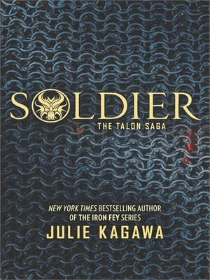Soldier by Julie Kagawa.                                              AVAILABLE eBook.