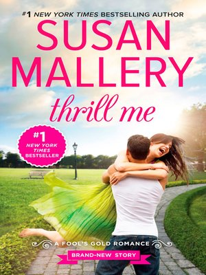 Thrill Me by Susan Mallery. AVAILABLE eBook.