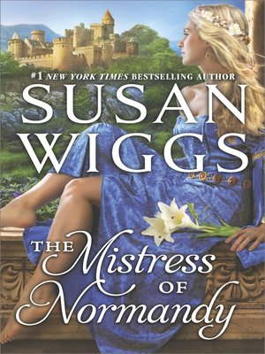 The Mistress of Normandy by SUSAN WIGGS.                                              WAIT LIST eBook.