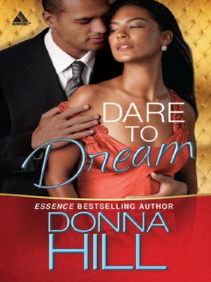 Dare to Dream by Donna Hill. AVAILABLE eBook.