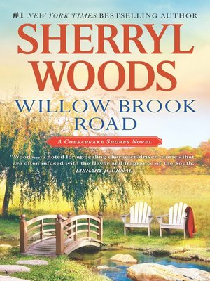 Willow Brook Road by Sherryl Woods. AVAILABLE eBook.