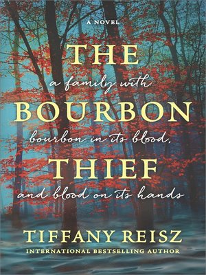 The Bourbon Thief by Tiffany Reisz. AVAILABLE eBook.