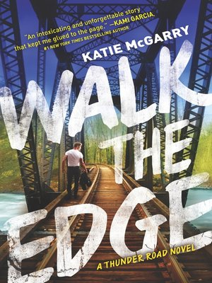 Walk the Edge by Katie McGarry. AVAILABLE eBook.
