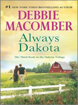 Always Dakota by Debbie Macomber. WAIT LIST eBook.
