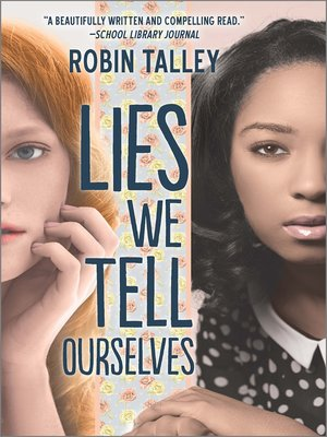 Lies We Tell Ourselves by Robin Talley.                                              AVAILABLE eBook.