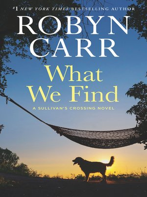 What We Find by Robyn Carr. WAIT LIST eBook.