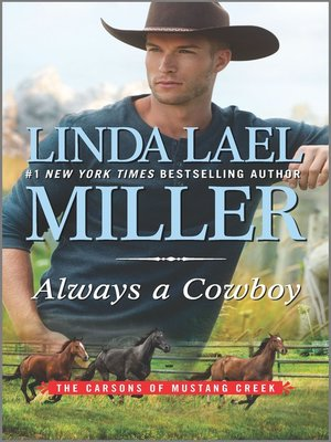 Always a Cowboy by Linda Lael Miller.                                              AVAILABLE eBook.