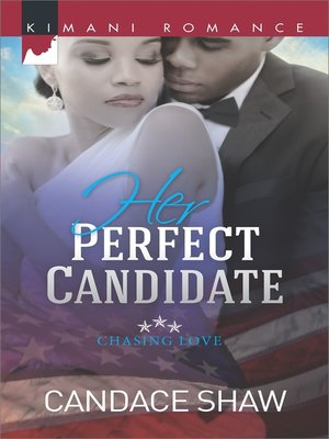 Her Perfect Candidate by Candace Shaw. AVAILABLE eBook.
