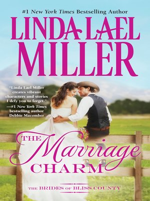 The Marriage Charm by Linda Lael Miller. AVAILABLE eBook.
