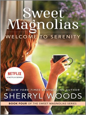 Welcome to Serenity by Sherryl Woods. AVAILABLE eBook.