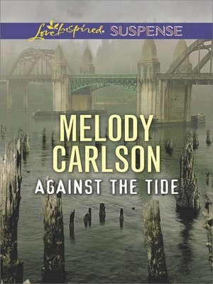 Against the Tide by Melody Carlson. COMING SOON eBook.