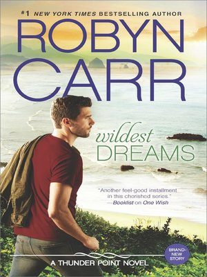 Wildest Dreams by Robyn Carr. AVAILABLE eBook.