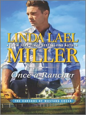 Once a Rancher by Linda Lael Miller. AVAILABLE eBook.