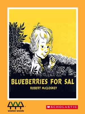 Blueberries For Sal by Robert McCloskey. AVAILABLE Video.