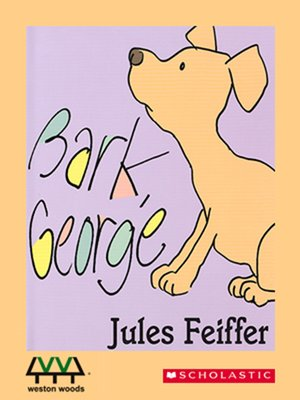 Bark, George by Jules Feiffer. AVAILABLE Video.