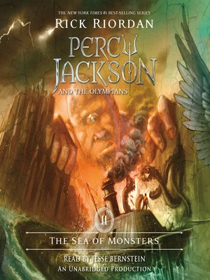 The Sea of Monsters by Rick Riordan. AVAILABLE Audiobook.