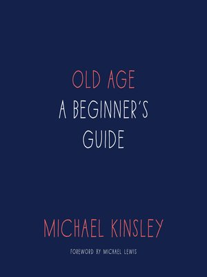 Old Age by Michael Kinsley. AVAILABLE Audiobook.