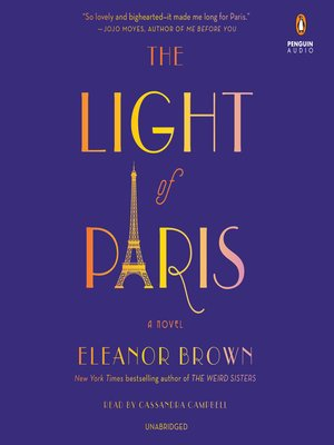 The Light of Paris by Eleanor Brown. AVAILABLE Audiobook.