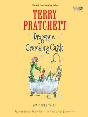 Dragons at Crumbling Castle by Terry Pratchett. AVAILABLE Audiobook.