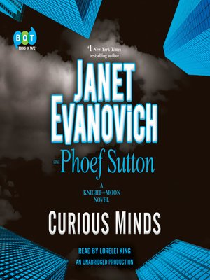 Curious Minds by Janet Evanovich. AVAILABLE Audiobook.