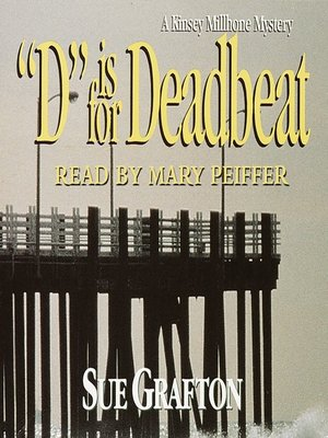 """""""D"""" is for Deadbeat by Sue Grafton.                                              AVAILABLE Audiobook."""