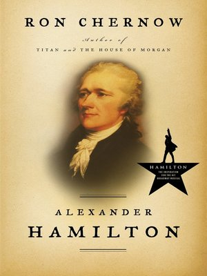 Alexander Hamilton by Ron Chernow. AVAILABLE Audiobook.