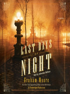 The Last Days of Night by Graham Moore.                                              WAIT LIST Audiobook.