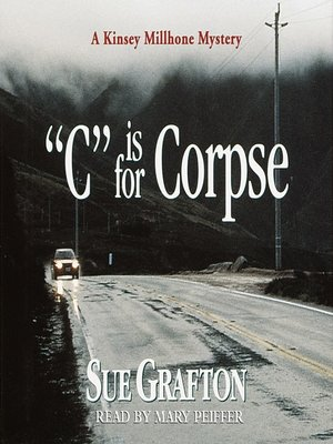 """C"" is for Corpse by Sue Grafton. AVAILABLE Audiobook."