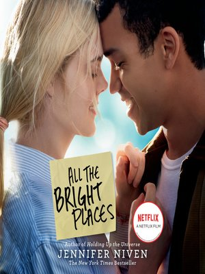 All the Bright Places by Jennifer Niven. AVAILABLE Audiobook.