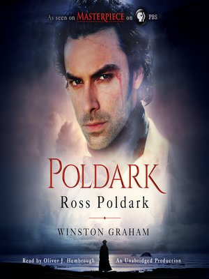 Ross Poldark by Winston Graham.                                              AVAILABLE Audiobook.