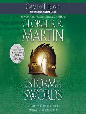 A Storm of Swords by George R. R. Martin. AVAILABLE Audiobook.