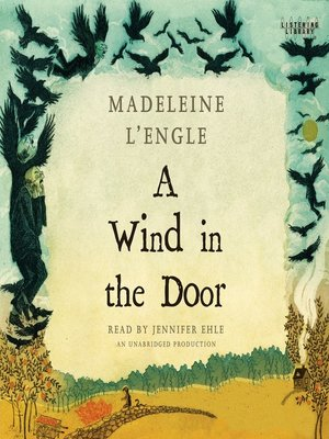 A Wind in the Door by Madeleine L'engle. AVAILABLE Audiobook.