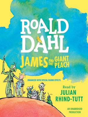 James and the Giant Peach by Roald Dahl.                                              AVAILABLE Audiobook.
