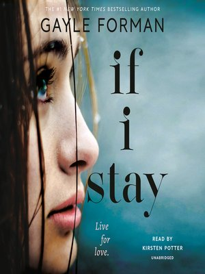 If I Stay by Gayle Forman. AVAILABLE Audiobook.